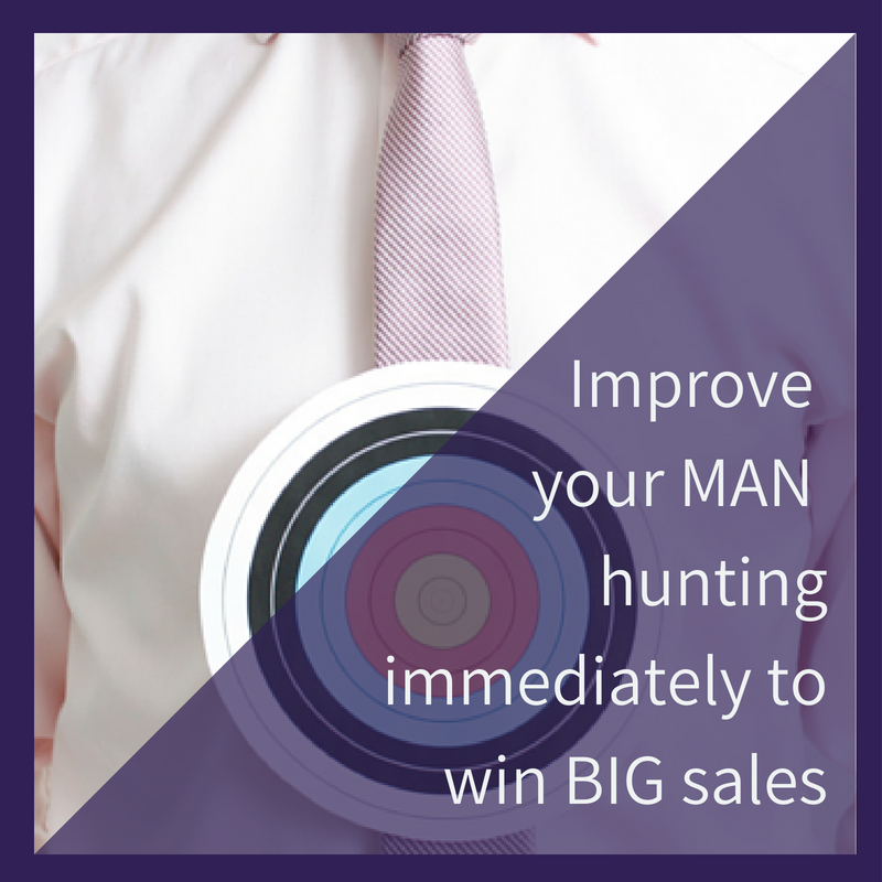 Improve your MAN hunting immediately to win BIG sales