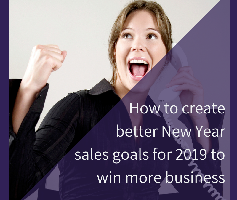 How to create better New Year sales goals for 2019 to win more business