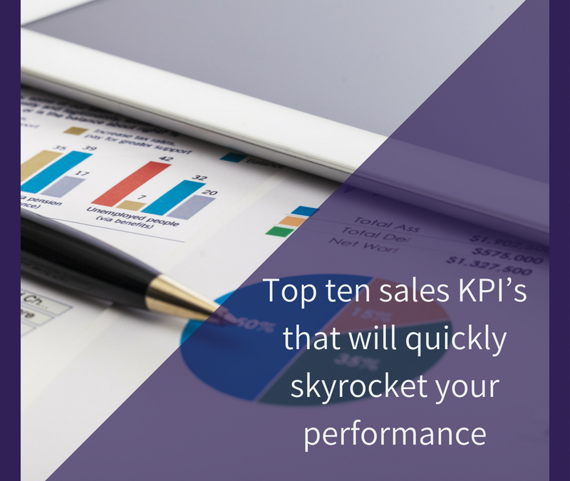 Top ten sales KPI's that will quickly skyrocket your performance