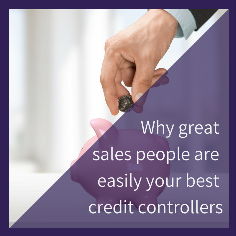Why great sales people are easily your best credit controllers