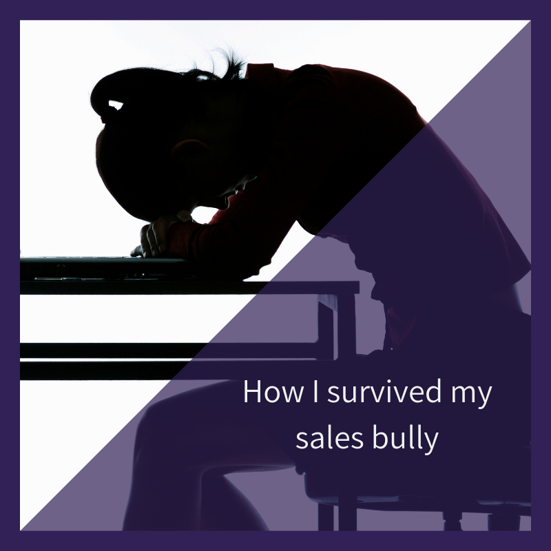 How I survived my sales bully
