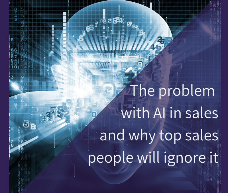 The problem with AI in sales and why top sales people will ignore it