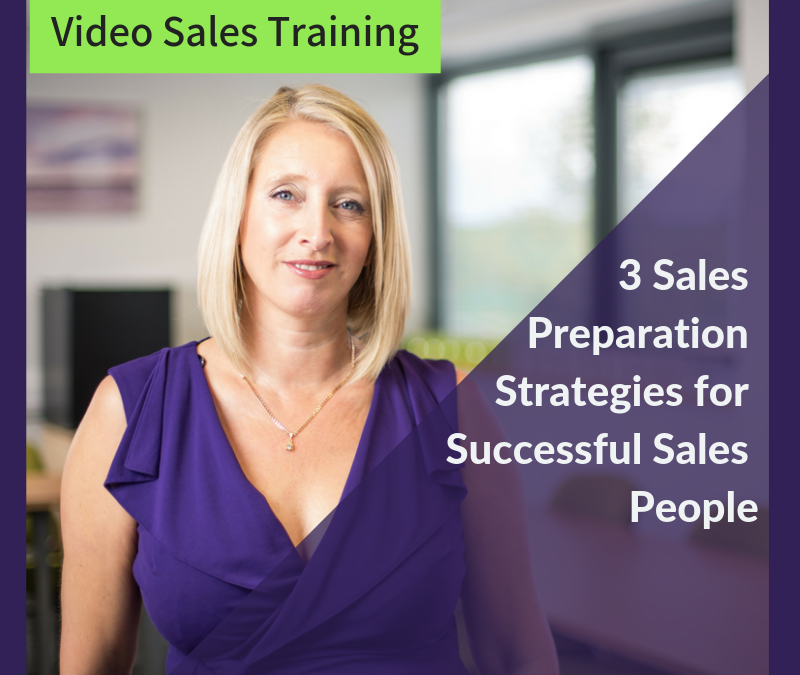 3 Sales Preparation Strategies for Successful Sales People