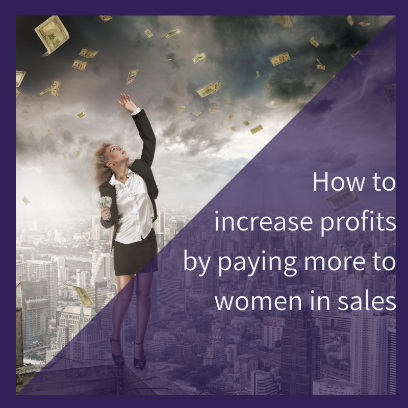 How to increase profits by paying more to women in sales